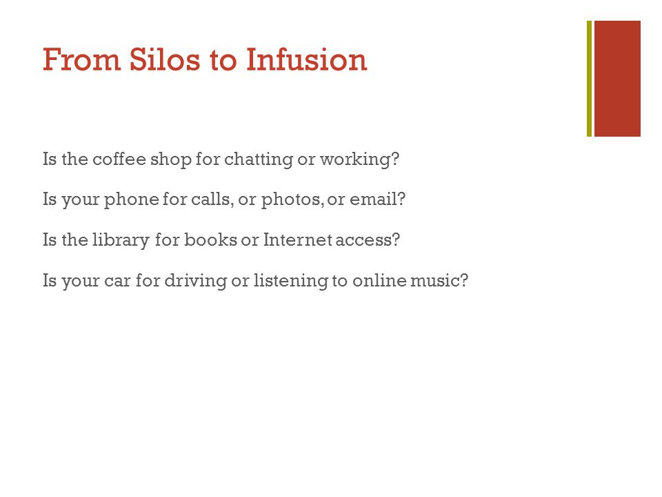 From Silos to Infusion Is the coffee shop for chatting or working.