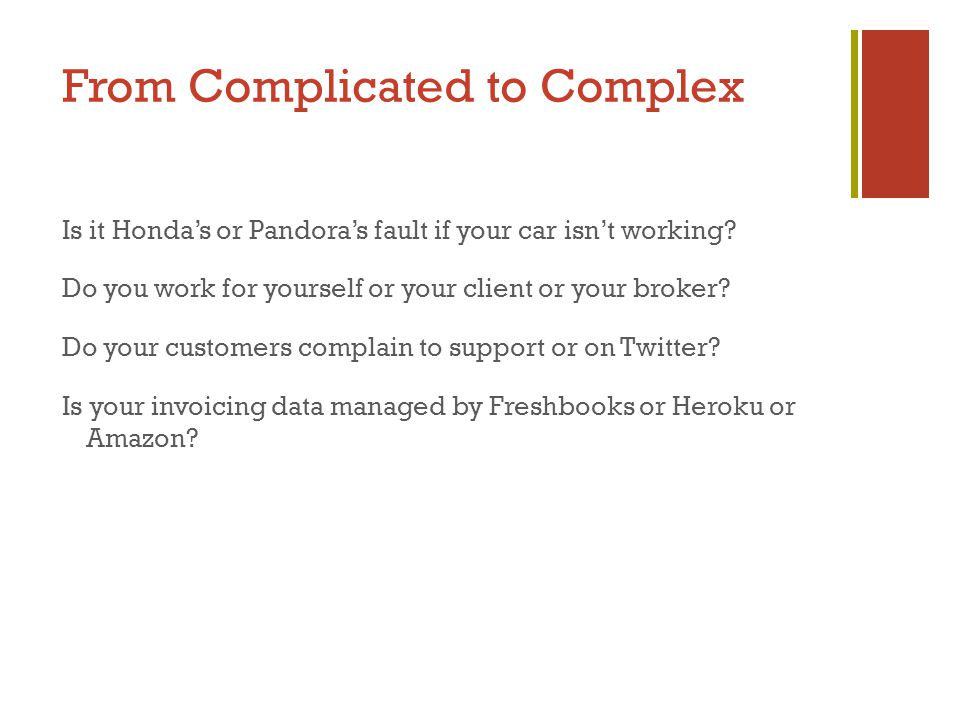 From Complicated to Complex Is it Honda's or Pandora's fault if your car isn't working.