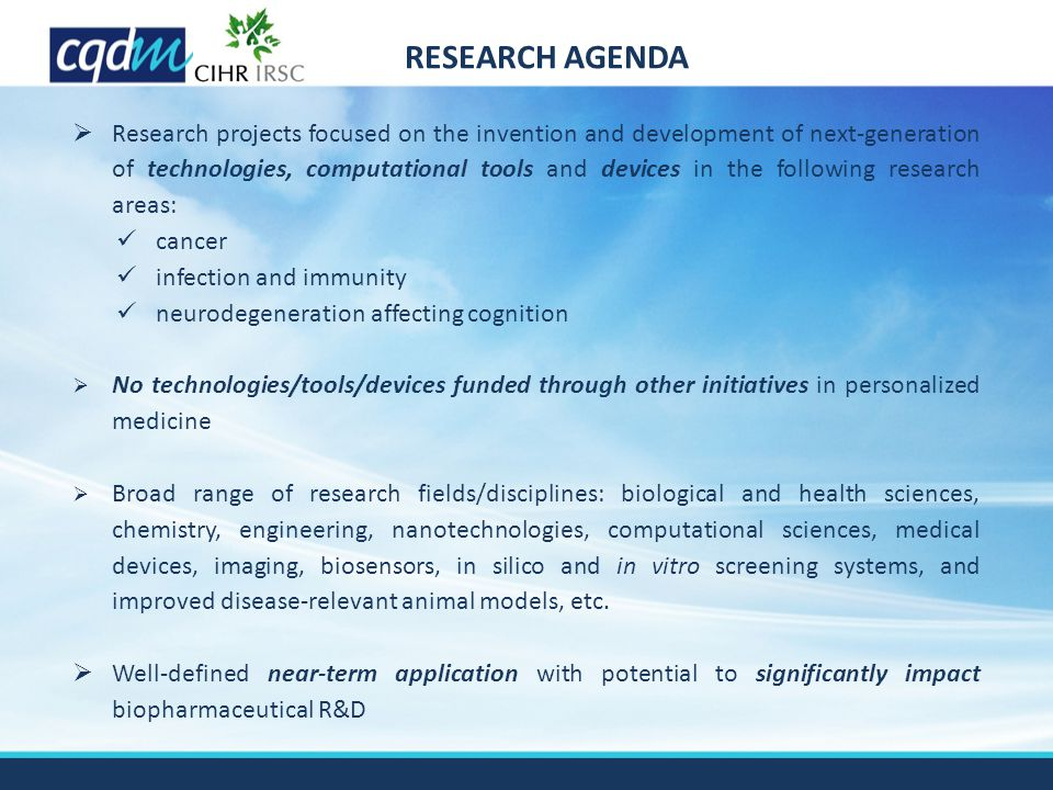 RESEARCH AGENDA  Research projects focused on the invention and development of next-generation of technologies, computational tools and devices in th