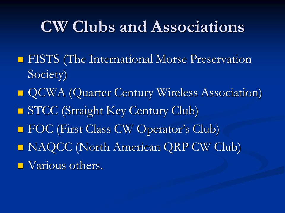 CW Clubs and Associations FISTS (The International Morse Preservation Society) FISTS (The International Morse Preservation Society) QCWA (Quarter Cent