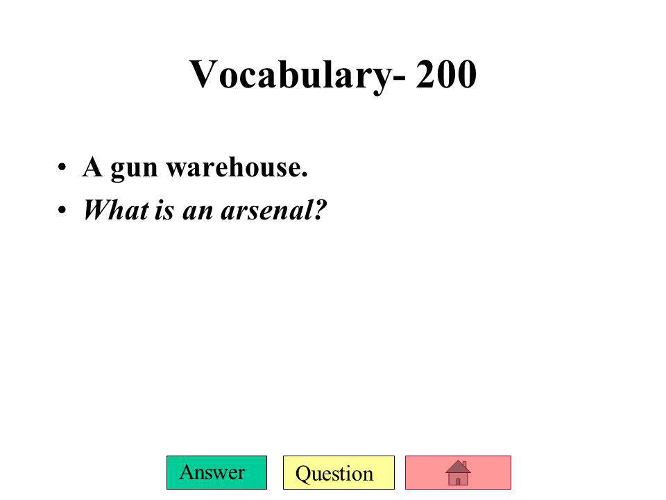 Question Answer Vocabulary-100 A runaway slave is also known by this term. What is a fugitive?