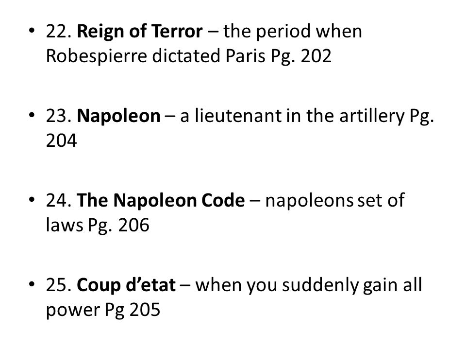 22. Reign of Terror – the period when Robespierre dictated Paris Pg.