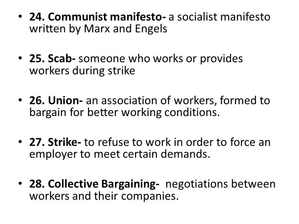 24. Communist manifesto- a socialist manifesto written by Marx and Engels 25.