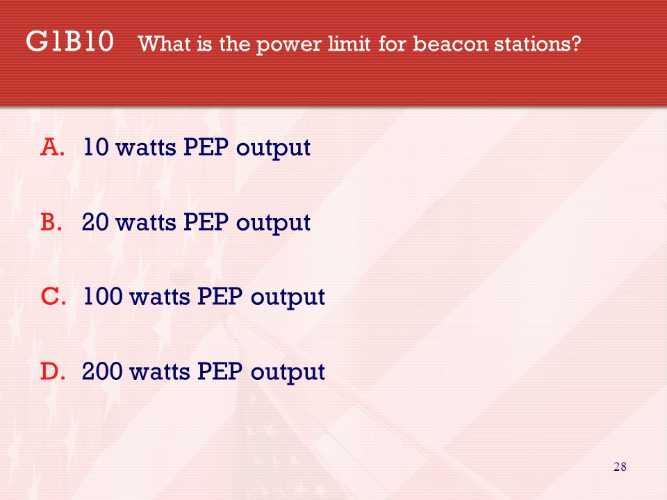 28 G1B10 What is the power limit for beacon stations.