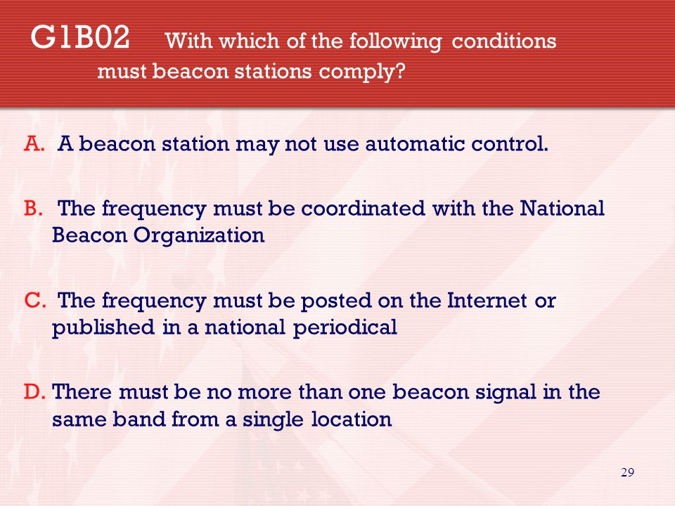 29 G1B02 With which of the following conditions must beacon stations comply.