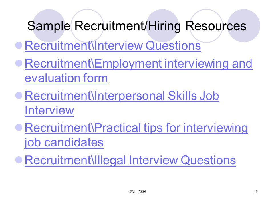 CWI 200916 Sample Recruitment/Hiring Resources Recruitment\Interview Questions Recruitment\Employment interviewing and evaluation form Recruitment\Employment interviewing and evaluation form Recruitment\Interpersonal Skills Job Interview Recruitment\Interpersonal Skills Job Interview Recruitment\Practical tips for interviewing job candidates Recruitment\Practical tips for interviewing job candidates Recruitment\Illegal Interview Questions