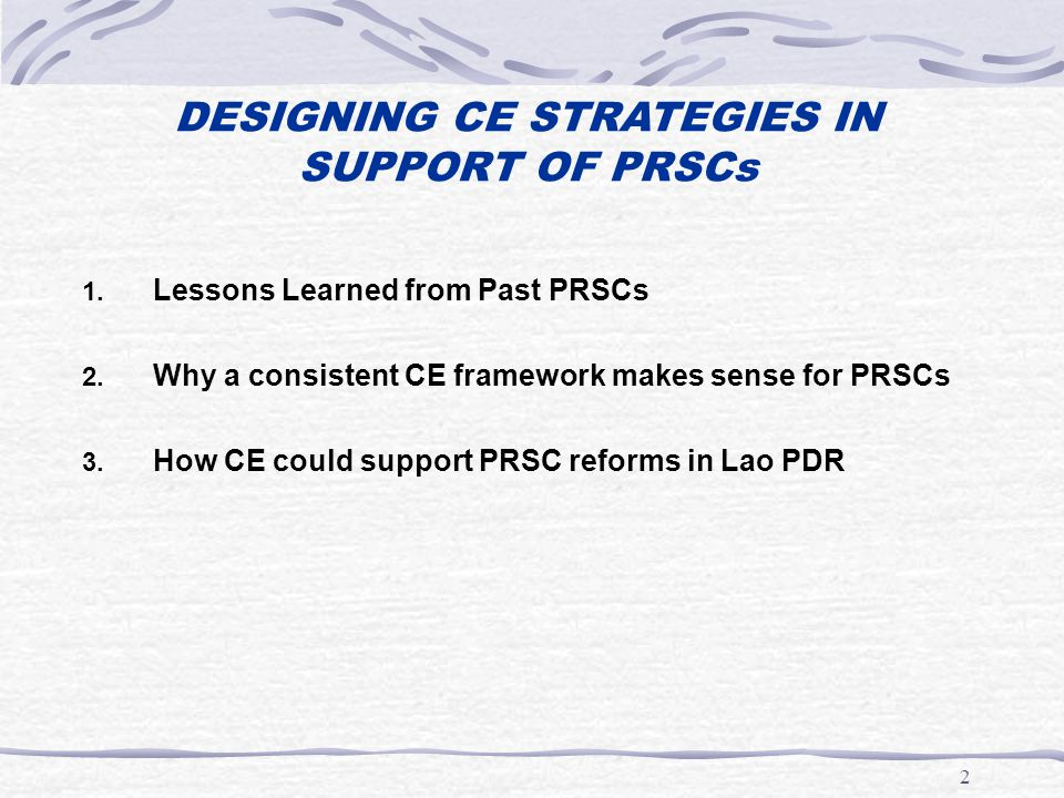 2 1. Lessons Learned from Past PRSCs 2. Why a consistent CE framework makes sense for PRSCs 3.