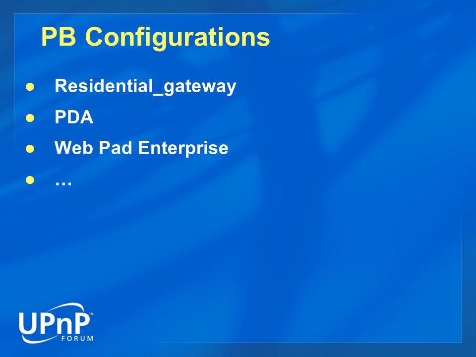PB Configurations Residential_gateway PDA Web Pad Enterprise …