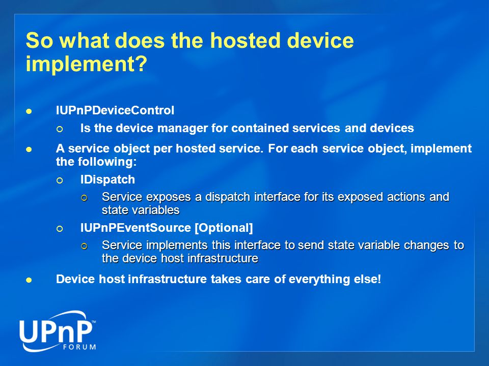 So what does the hosted device implement.