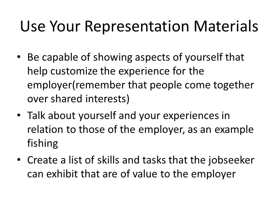 Be Sure to Make Warm Calls Much of employment negotiation begins during the informational ineterviews Please use those relationships tp foster employment Use recommendations creatively Once again, listen to the interactions between the jobseeker and the employer