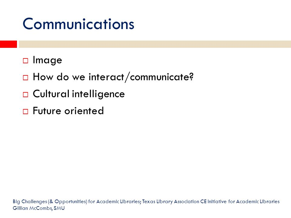 Communications  Image  How do we interact/communicate.
