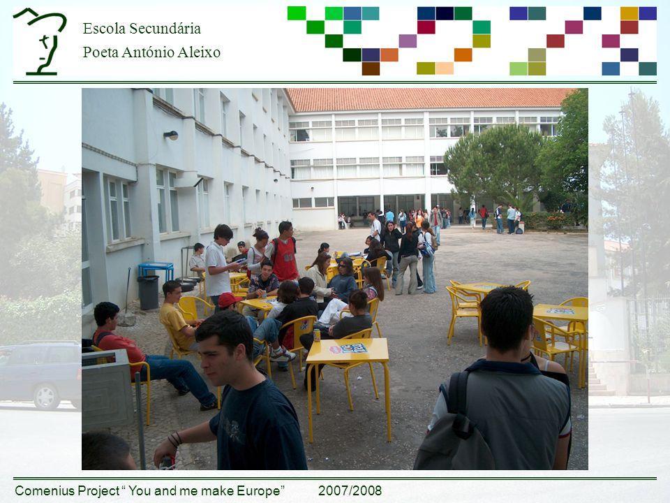 """Escola Secundária Poeta António Aleixo Comenius Project """" You and me make Europe"""" 2007/2008"""