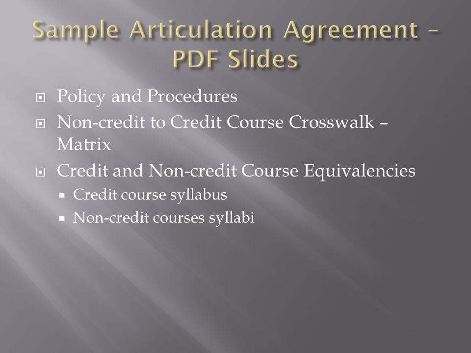  Policy and Procedures  Non-credit to Credit Course Crosswalk – Matrix  Credit and Non-credit Course Equivalencies  Credit course syllabus  Non-credit courses syllabi