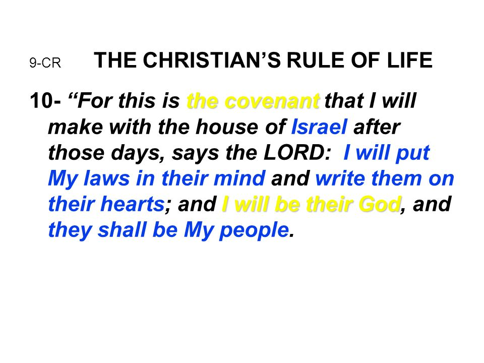 """9-CR THE CHRISTIAN'S RULE OF LIFE the covenant I will be their God 10- """"For this is the covenant that I will make with the house of Israel after those"""