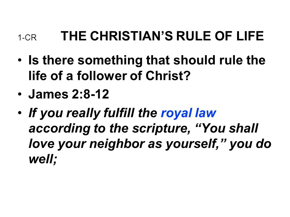 9-CR THE CHRISTIAN'S RULE OF LIFE What is the relationship of the Law and the new covenant.