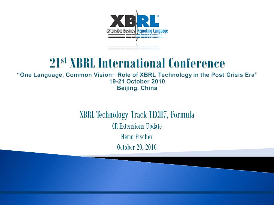 XBRL Technology Track TECH7, Formula CR Extensions Update Herm Fischer October 20, 2010