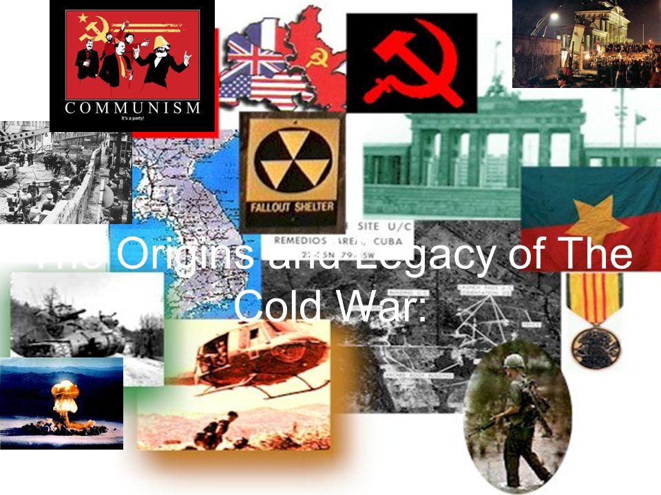 I.Origins of Cold War - Bernard Baruch coins the term Cold War .