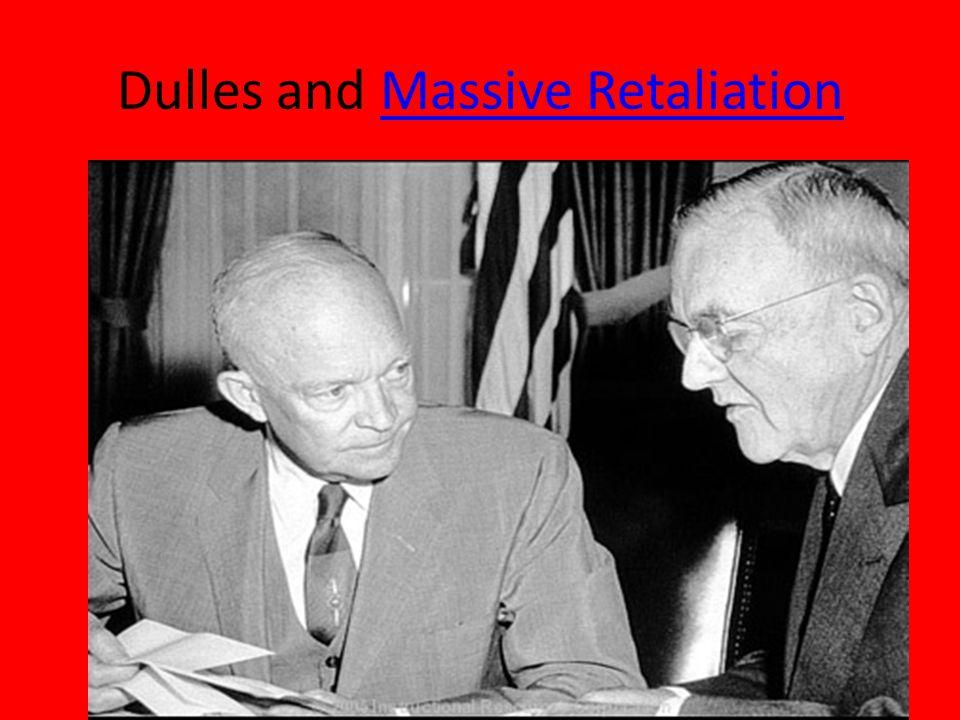 Dulles and Massive RetaliationMassive Retaliation