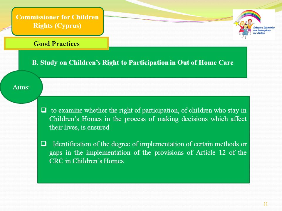 11 B. Study on Children's Right to Participation in Out of Home Care  to examine whether the right of participation, of children who stay in Children
