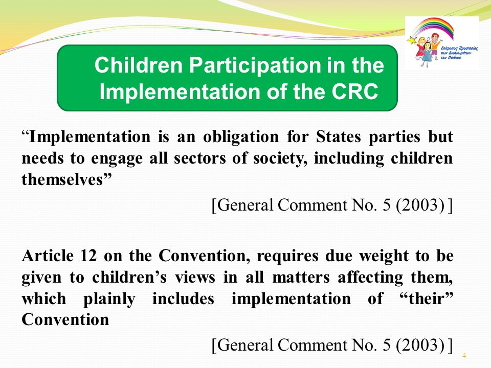 Implementation is an obligation for States parties but needs to engage all sectors of society, including children themselves [General Comment No.