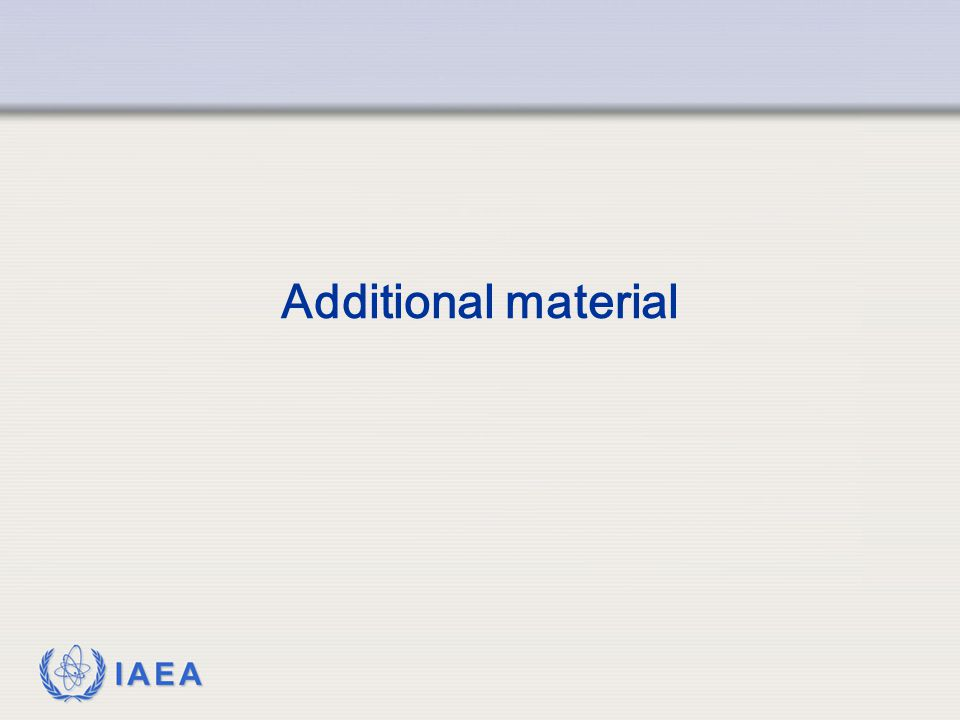 IAEA Additional material