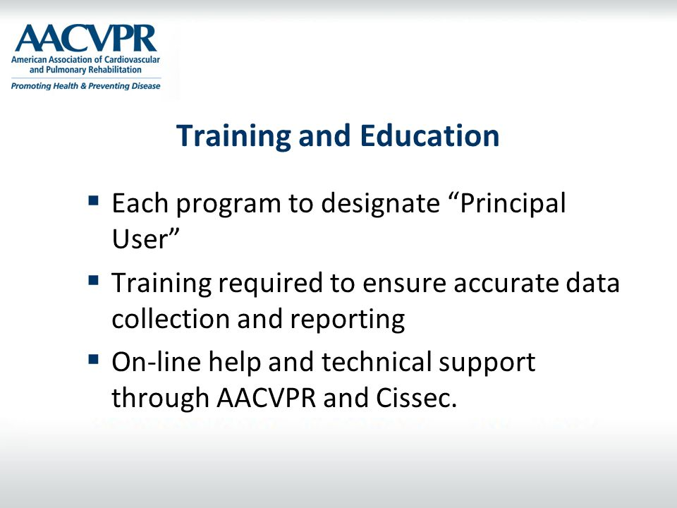 """Training and Education  Each program to designate """"Principal User""""  Training required to ensure accurate data collection and reporting  On-line hel"""