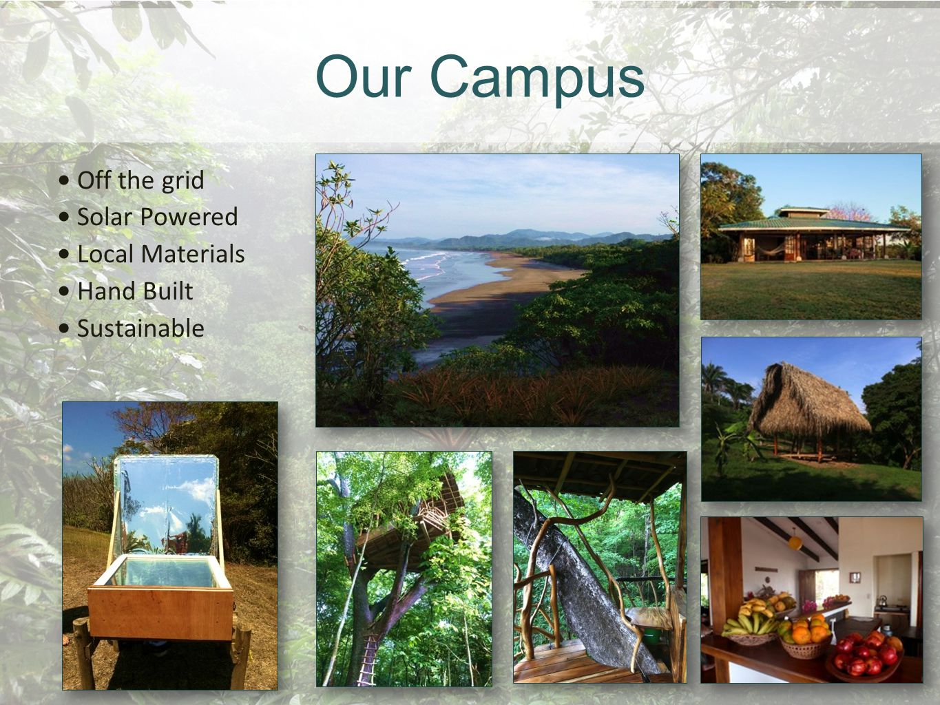 Our Campus Off the grid Solar Powered Local Materials Hand Built Sustainable