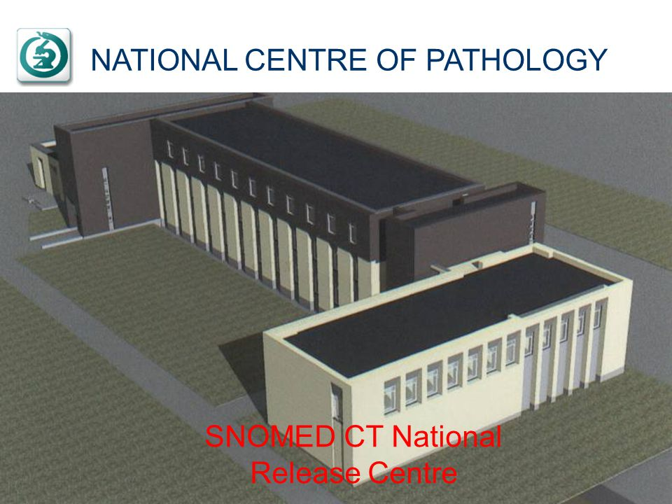 NATIONAL CENTRE OF PATHOLOGY SNOMED CT National Release Centre