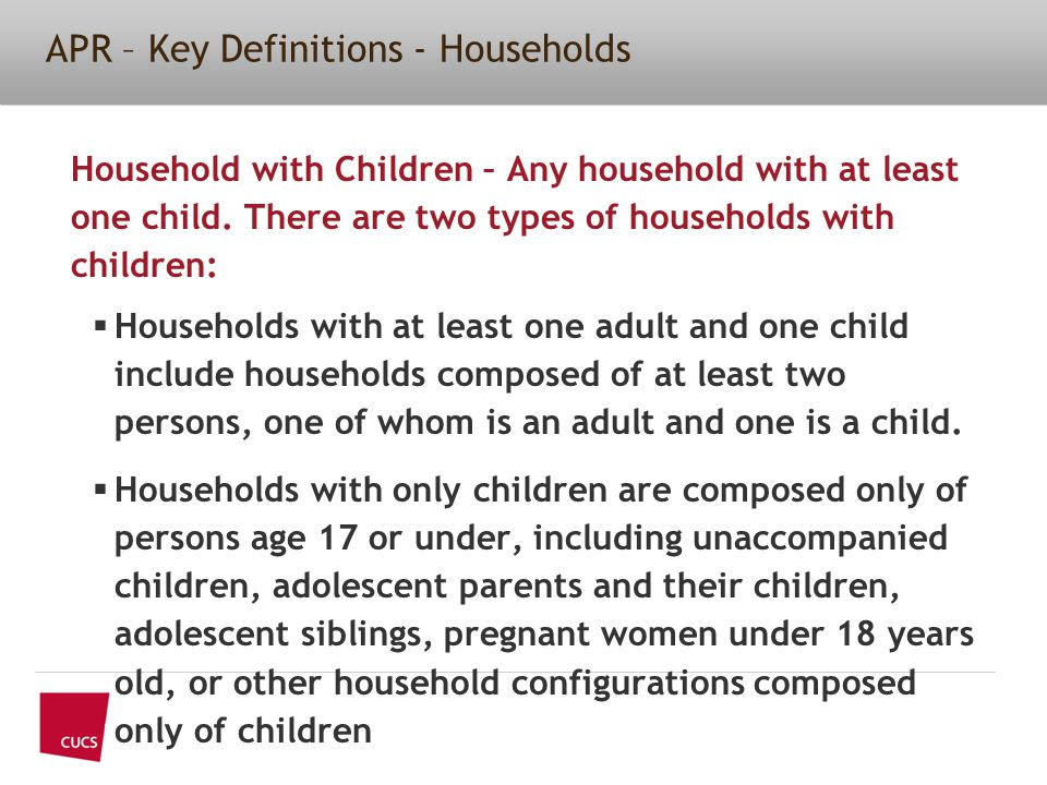 APR – Key Definitions - Households Household with Children – Any household with at least one child.