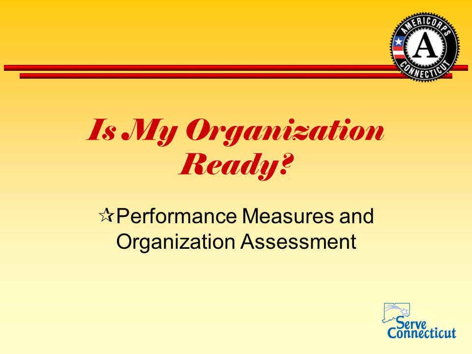 Performance Measures and Organization Assessment 1)Does your organization's strategic plan establish an evaluation process and performance indicators to measure goal accomplishment.