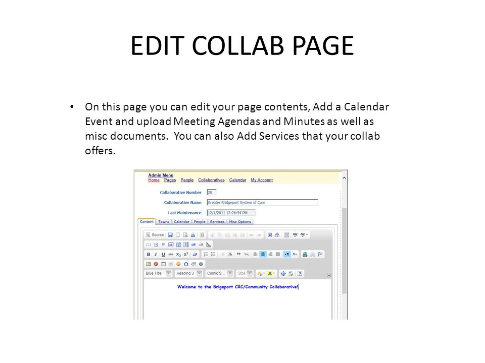 EDIT COLLAB PAGE On this page you can edit your page contents, Add a Calendar Event and upload Meeting Agendas and Minutes as well as misc documents.