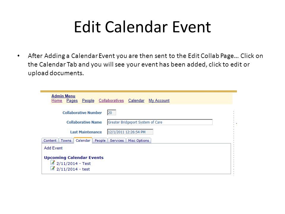Edit Calendar Event After Adding a Calendar Event you are then sent to the Edit Collab Page… Click on the Calendar Tab and you will see your event has been added, click to edit or upload documents.