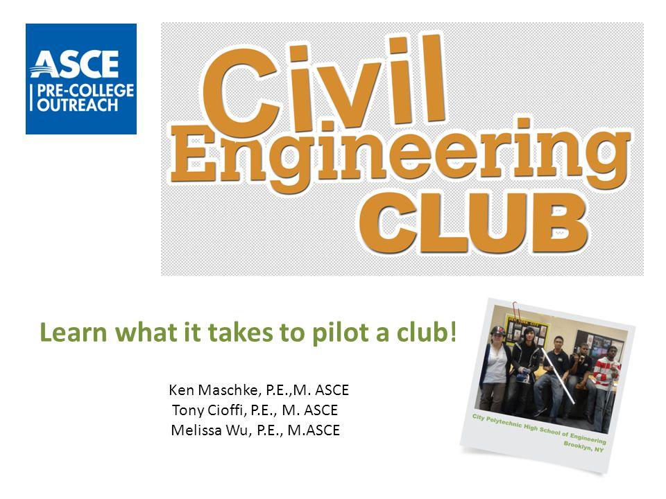 Learn what it takes to pilot a club. Ken Maschke, P.E.,M.