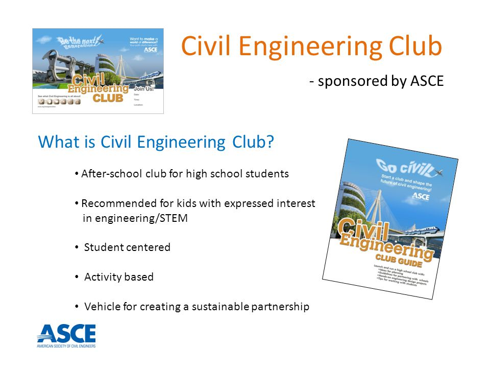 Civil Engineering Club - sponsored by ASCE What is Civil Engineering Club.