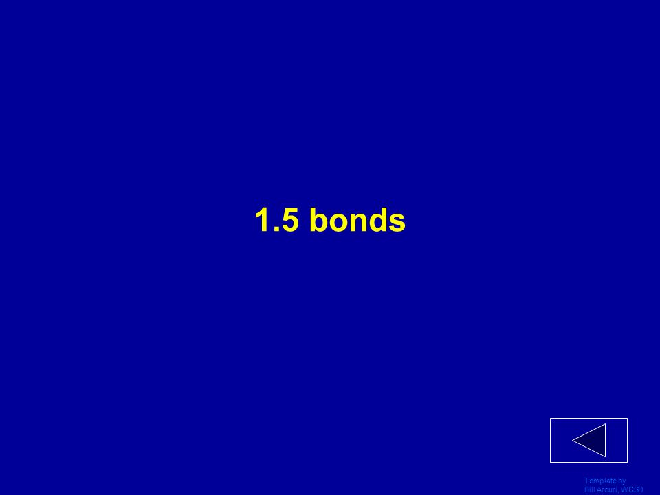 Template by Bill Arcuri, WCSD What is the number of bonds present in-between each oxygen atom?