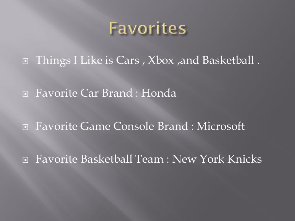  Things I Like is Cars, Xbox,and Basketball.