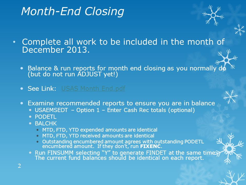 Month-End Closing Complete all work to be included in the month of December 2013.