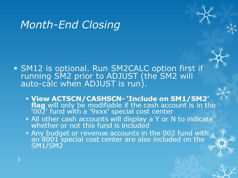 Month-End Closing SM12 is optional.