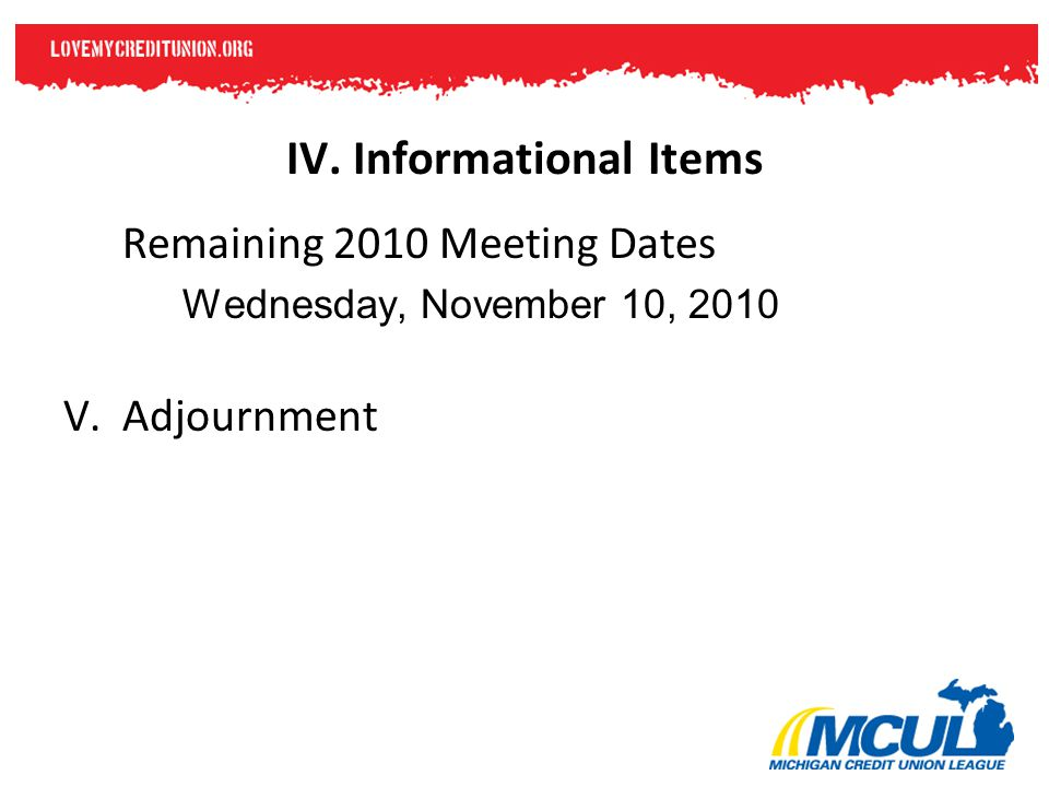 Remaining 2010 Meeting Dates Wednesday, November 10, 2010 V.Adjournment IV. Informational Items