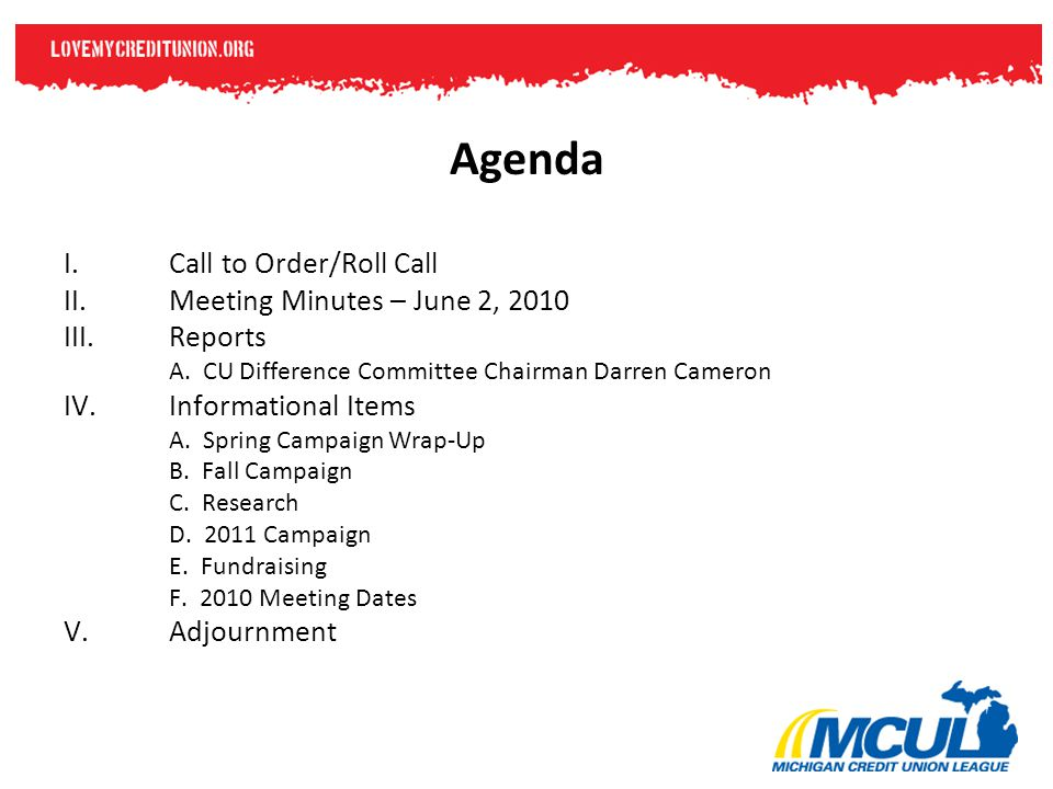Agenda I.Call to Order/Roll Call II.Meeting Minutes – June 2, 2010 III.Reports A.