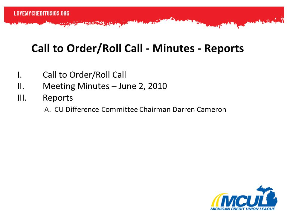 Call to Order/Roll Call - Minutes - Reports I.Call to Order/Roll Call II.Meeting Minutes – June 2, 2010 III.Reports A.