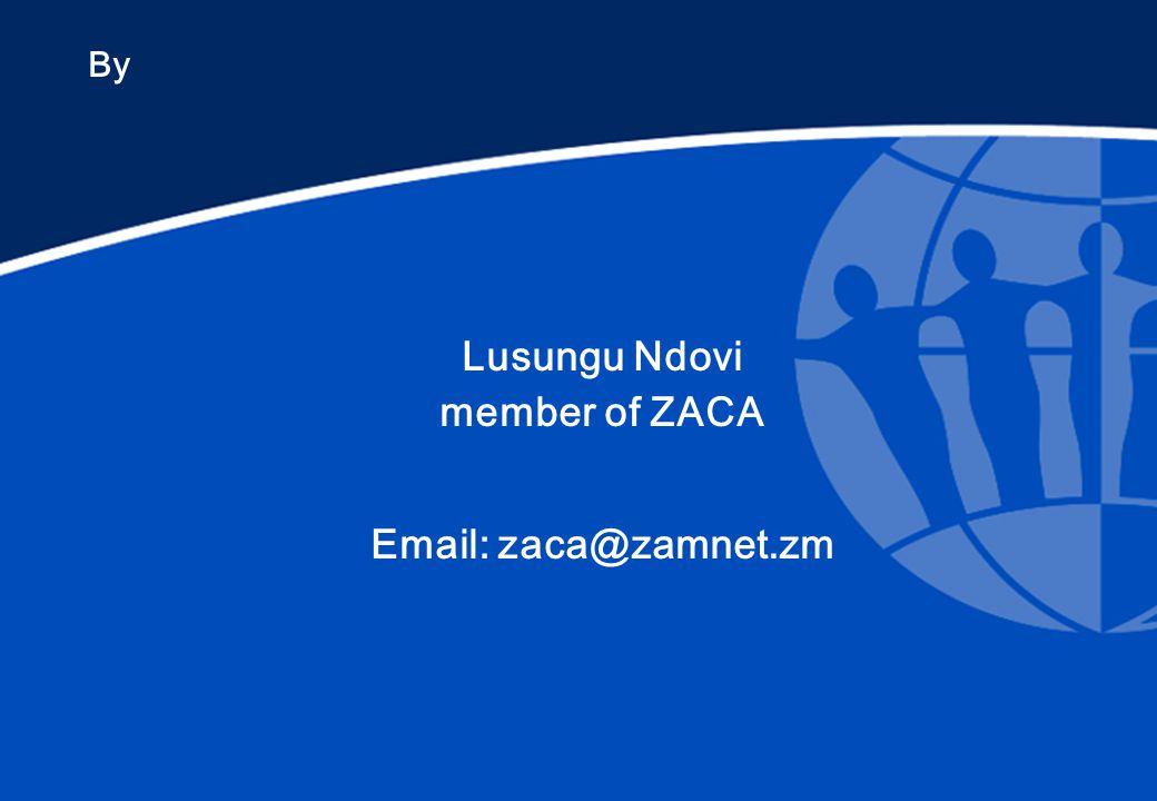 By Lusungu Ndovi member of ZACA Email: zaca@zamnet.zm