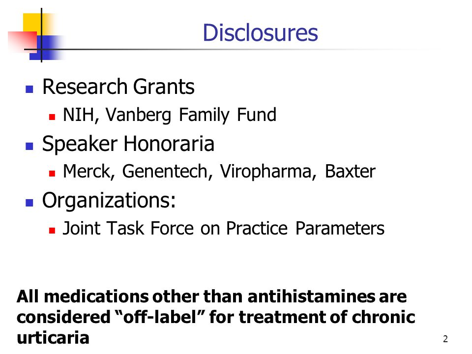 High Dose Antihistamines in CU Cetirizine: conflicting studies Fexofenadine: no difference between 60 mg, 120 mg and 240 mg twice a day Desloratadine 20 mg > 5 mg in cold urticaria Levocetirizine and desloratadine Higher doses better 43