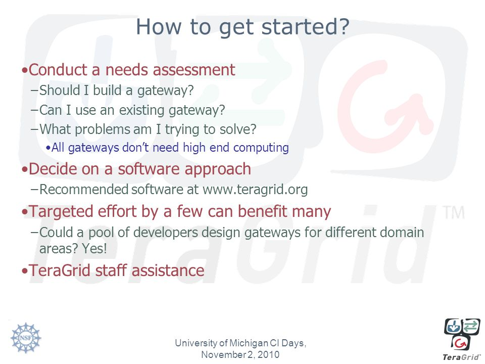 How to get started. Conduct a needs assessment –Should I build a gateway.