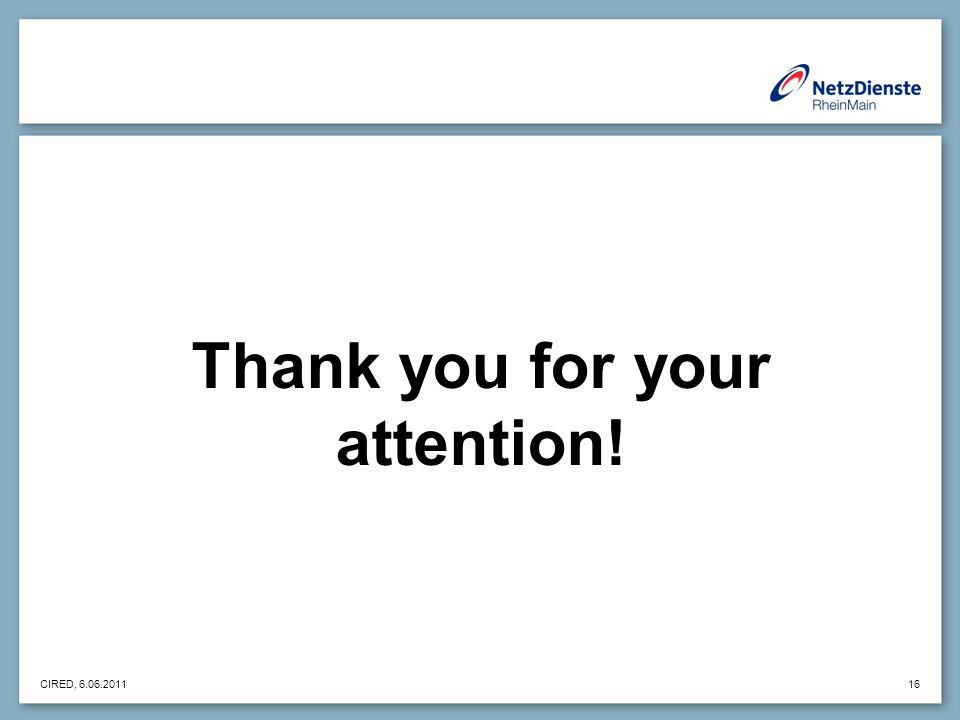 CIRED, 6.06.2011 16 Thank you for your attention!