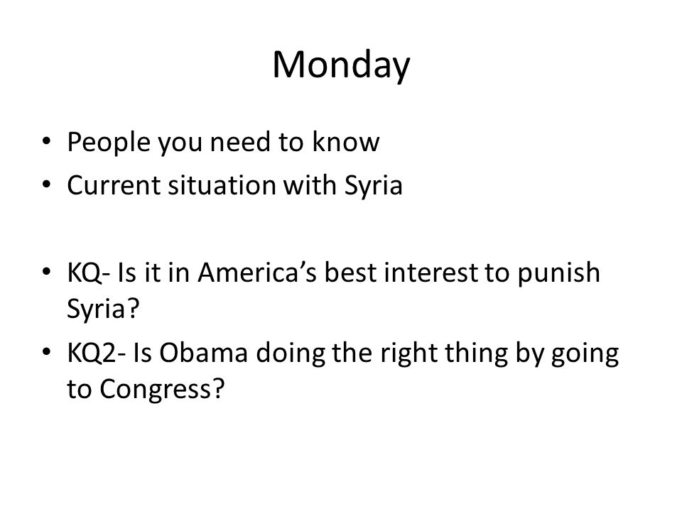 Monday People you need to know Current situation with Syria KQ- Is it in America's best interest to punish Syria.
