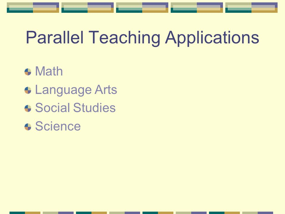 Parallel Teaching Applications Math Language Arts Social Studies Science