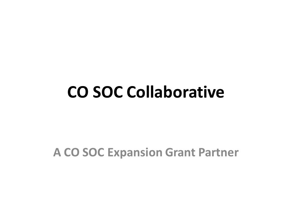 CO SOC Collaborative A CO SOC Expansion Grant Partner