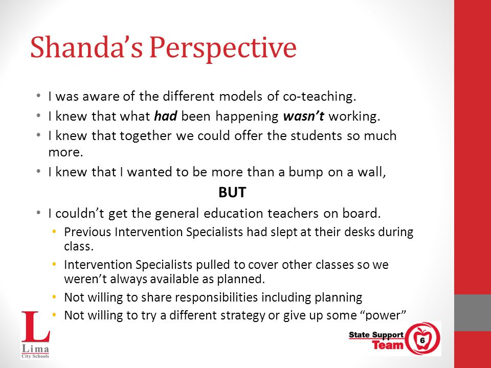 Shanda's Perspective I was aware of the different models of co-teaching. I knew that what had been happening wasn't working. I knew that together we c