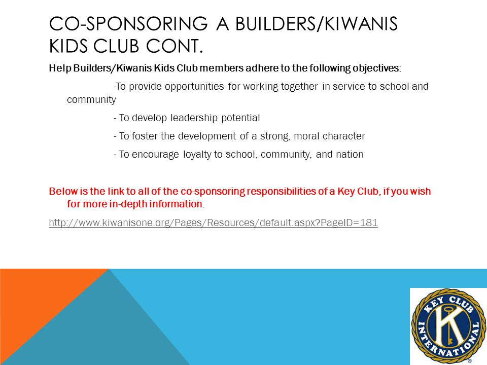 CO-SPONSORING A BUILDERS/KIWANIS KIDS CLUB CONT.